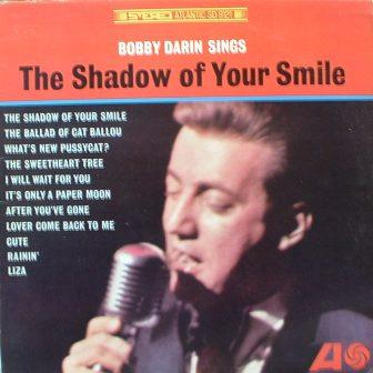Bobby Darin...Shadow of Your Smile