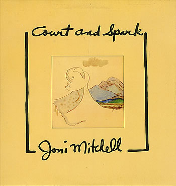Joni Mitchell... Court & Sparkle