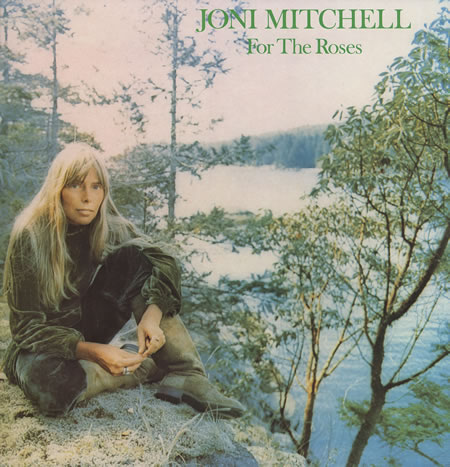 Joni Mitchell. For the Roses