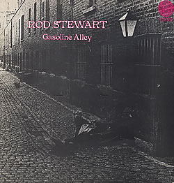 Rod Stewart... Gasoline Alley