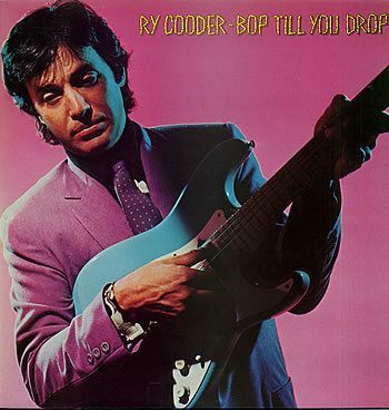 Ry Cooder... Bop Till You Drop