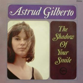 Astrud Gilberto...Shadow of Your Smile