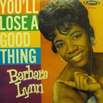 Barbara Lynn...You'll Lose a Good Thing