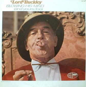Lord Buckey... Blowing His Mind [ & Yours Too]