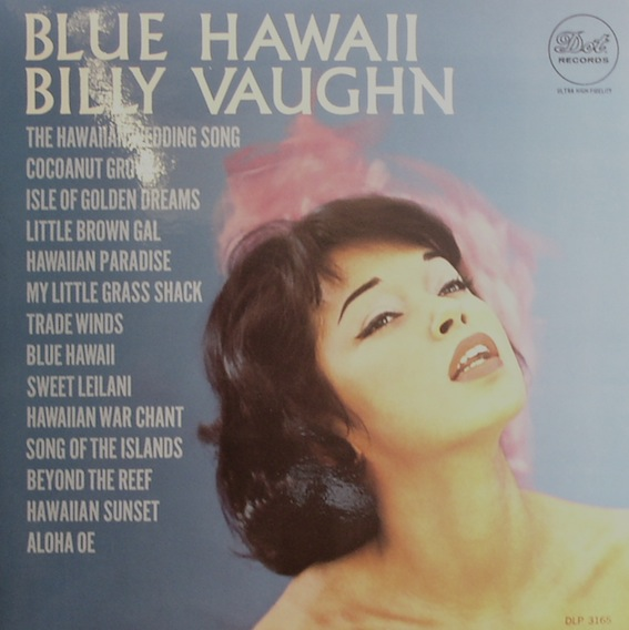 Billy Vaughan...Blue Hawaii