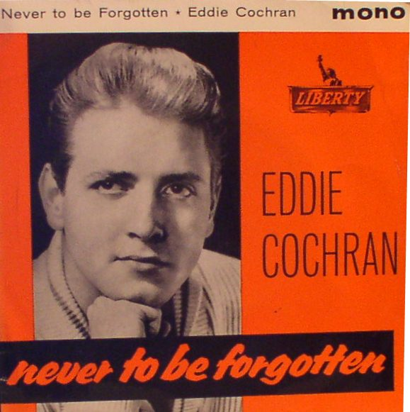 Eddie Cochran...Never to be Forgotten {UK EP]