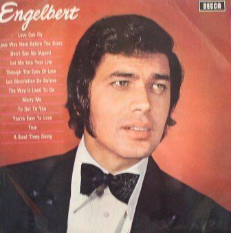 Englebert Humperdink...Englebert