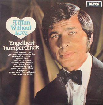Englebert Humperdink...A Man Without Love
