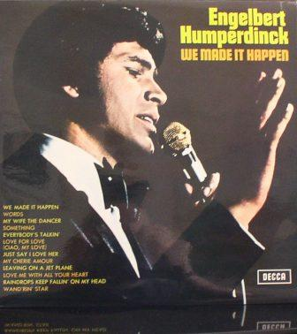 Englebert Humperdink...We Made It Happen
