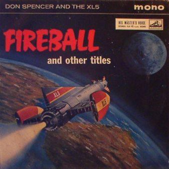 Don Sencer & XL5, The...Firebal & Other Titles