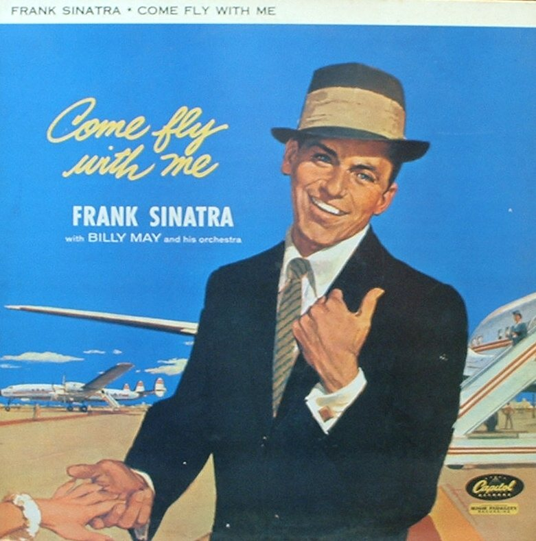 Frank Sinatra...Come Fly With Me