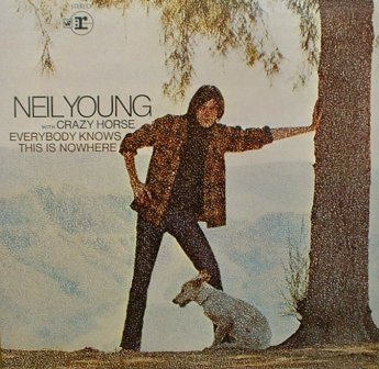 Young, Neil...Everybody knows this is nowhere