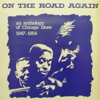 On the Road Again...Anthology of Chicago Blues 1947-1954