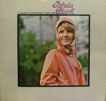Petula Clark...I Couldn't Live Without Your Love LP