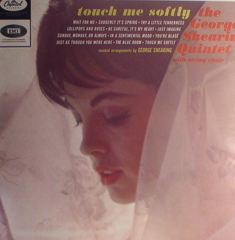George Shearing... Touch me Softly